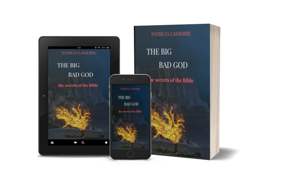 The big bad God, the secrets of the Bible Patricia Lasserre